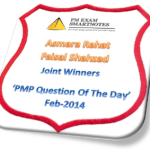 PMP Question Of The Day': Winners announced for Feb-2014!