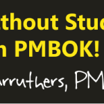 Harold Carruthers, PMP – PMP Without Studying Through PMBOK!