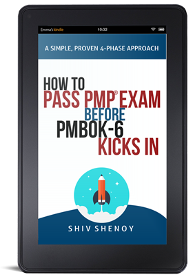 Learn how to pass PMP exam before PMBOK-6 edition exam kicks in..