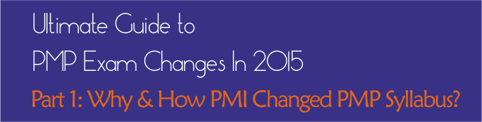 pmp changes 2015 why how pmi changed syllabus