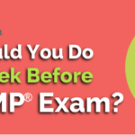 5 Things To Do In Your 'Golden Week' Before The PMP Exam To Ace It!