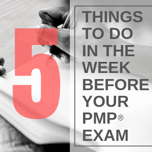 5 Things To Do In Your 'Golden Week' Before The PMP Exam To