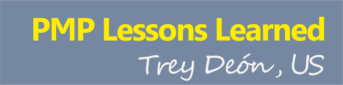 pmp lessons learned Trey Deón